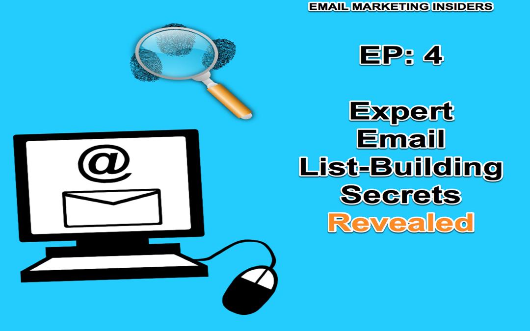 EP4: Expert Email List-Building Secrets Revealed