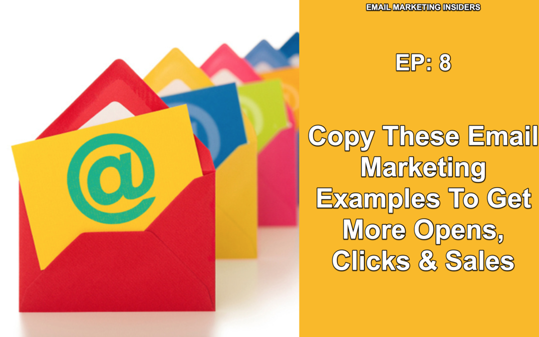 EP: 8 Copy These Email Marketing Examples To Get More Opens, Clicks & Sales