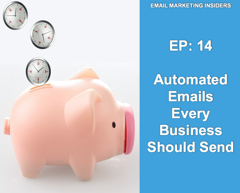EP 14: 3 Automated Emails Every Business Should Send