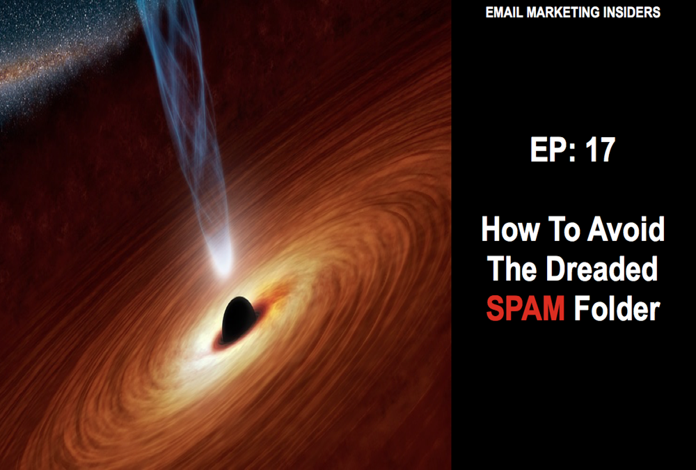 EP 17: How To Avoid The Dreaded SPAM Folder