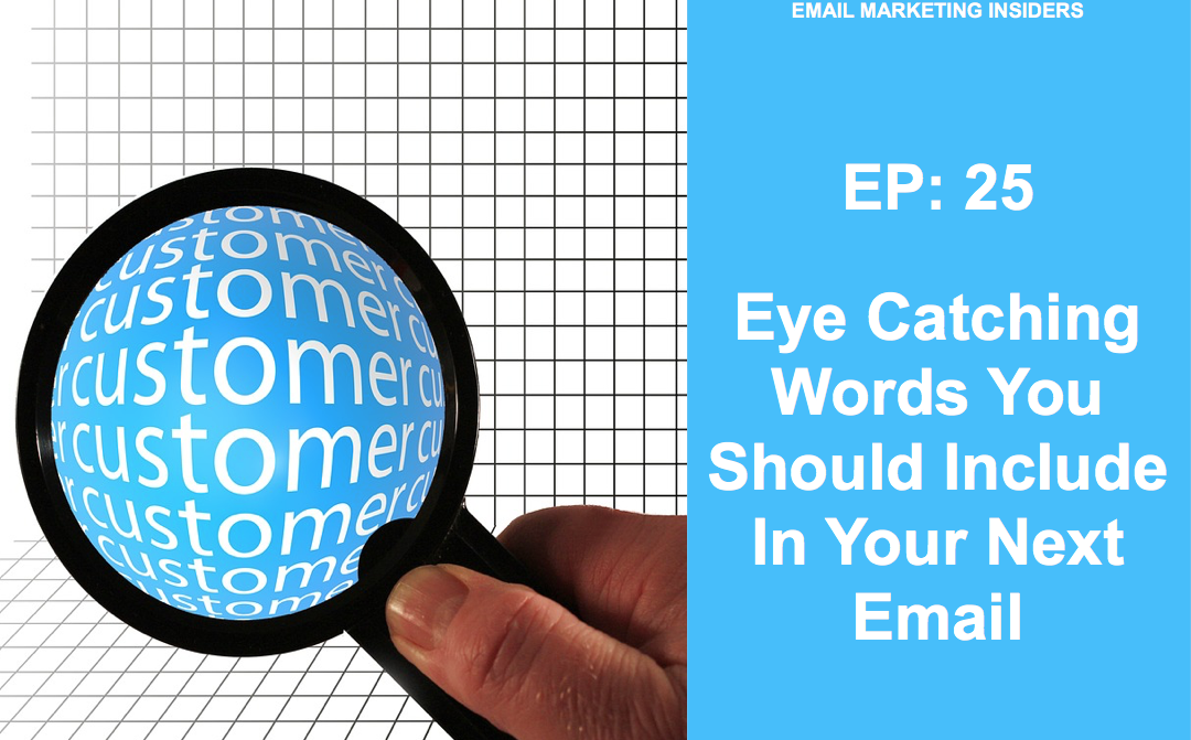 EP 25:  7 Eye Catching Words You Should Include In Your Next Email